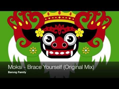 Moksi - Brace Yourself (Original Mix)