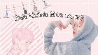 { Oneshot// YoonMin} || Anh Thích Min Chưa?||