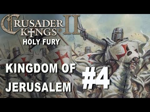 Crusader Kings II Holy Fury - Kingdom of Jerusalem #4