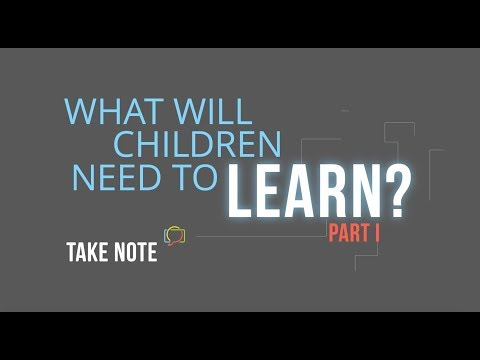 What Will Children Need to Learn in the School of the Future? | Part I