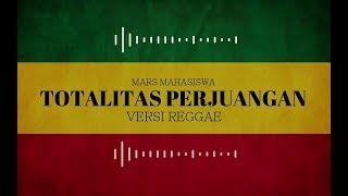 Totalitas Perjuangan || Mars Mahasiswa Versi ReggaeSka