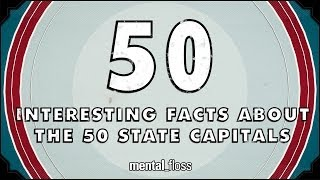 Repeat youtube video 50 Interesting Facts About The 50 State Capitals - mental_floss on YouTube (Ep.47)
