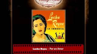 Lucha Reyes – Por un Amor (Ranchera)
