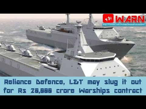 Reliance Defence, L&T may slug it out for Rs 20,000 crore Warships contract