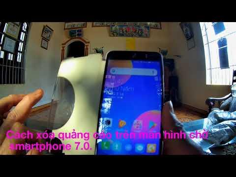 Cách xóa quảng cáo trên màn hình chờ smartphone 7.0 trở nên.