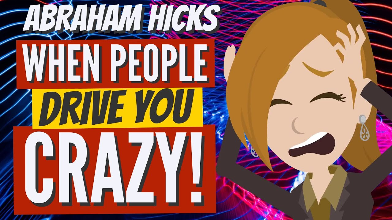 Abraham Hicks 2020 -  Listen To This One When People Are Driving You CRAZY! (ESPECIALLY Your BOSS!)