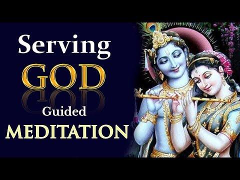Meditation | Serve God in Mind | Guided Meditation | Love God | Meditation music