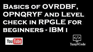Basics of OVRDBF, OPNQRYF & Level check error in RPGLE