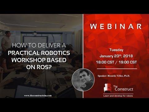 Webinar How To Deliver A Practical Robotics Workshop Based On Ros