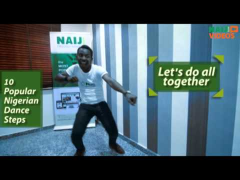 Ten popular Nigerian dance steps