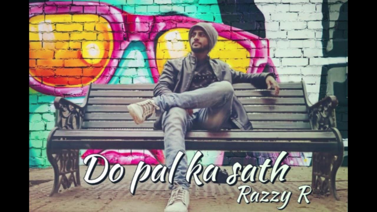 Do Pal Ka Sath || Razzy R || New Hindi Rap Song 2020