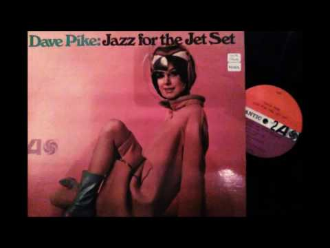 DAVE PIKE  -  JAZZ FOR THE JET SET  -  JET SET