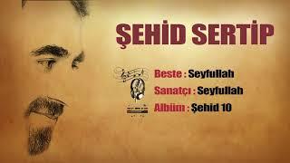Seyfullah - Şehid Sertip