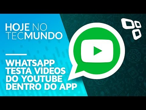 WhatsApp testa vídeos do YouTube dentro do app - Hoje no TecMundo