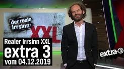 Extra 3 Spezial: Der reale Irrsinn XXL vom 04.12.2019 | extra 3 | NDR