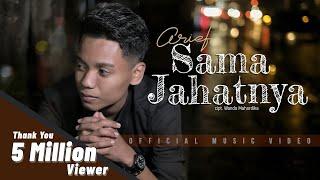 ARIEF - SAMA JAHATNYA ( Official Music Video ) Lagu Terbaru 2021