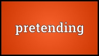 Pretending Meaning