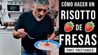 ¿Cómo hacer un RISOTTO ALLE FRAGOLE 🍓(RISOTTO DE FRESAS) en casa? | Pino Prestanizzi