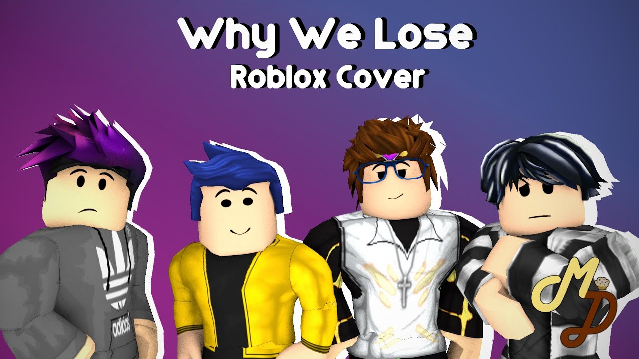 Why We Lose (MuffinDudez Roblox Cover)