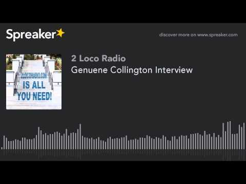 Genuene Collington Interview