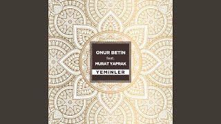 Onur Betin - Yeminler (ft. Murat Yaprak)