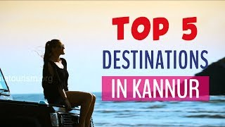 Top 5 destinations in Kannur   Visit Kannur   Kerala Tour Plan