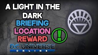 DCUO - Briefing - A Light In The Dark [Location & Reward]