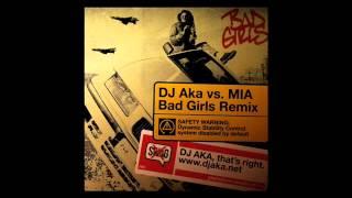 MIA - Bad Girls (DJ Aka DnB Remix)