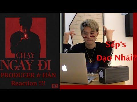 Producer ở Hàn REACTION CHẠY NGAY ĐI - SƠN TÙNG MTP (SỐC NẶNG)