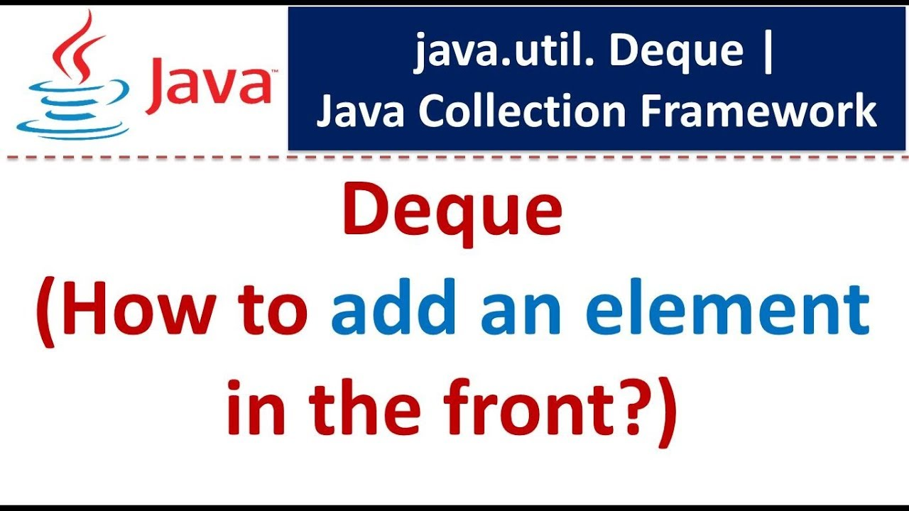 Java Collection Framework Deque Add Element In The Front Youtube