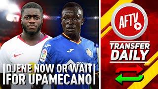 Buy Dakonam Now Or Wait For Upamecano? | AFTV Transfer Daily