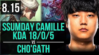 100 Ssumday - CAMILLE vs CHO'GATH (TOP) ~ KDA 18/0/5, Legendary ~ NA Challenger ~ Patch 8.15