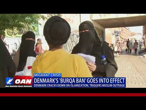 Denmarks Burqa Ban Goes Into Effect, Triggers Muslim Outrage