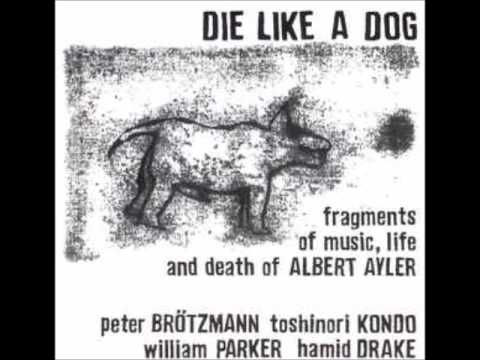 Die Like a Dog: Fragments of Music, Life and Death of Albert Ayler [No.4]