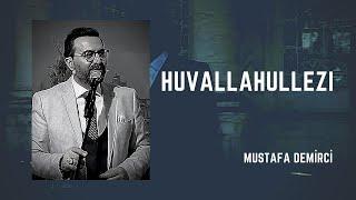 HuvallaHullezi - Mustafa Demirci