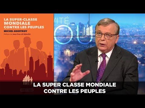 Zoom – Michel Geoffroy : la Super Classe Mondiale contre les peuples