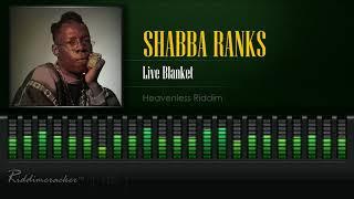 Shabba Ranks - Live Blanket (Heavenless Riddim) [HD]