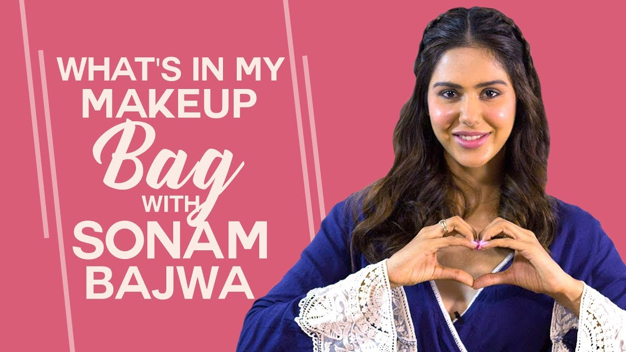 What's in my makeup bag with Sonam Bajwa | S02E05 | Bollywood | Fashion | Pinkvilla