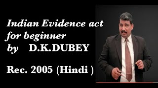Indian evidence  part 1 by D.K.DUBEY(basic) recorded 2005
