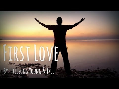 Hillsong Young & Free  First Love Lyric
