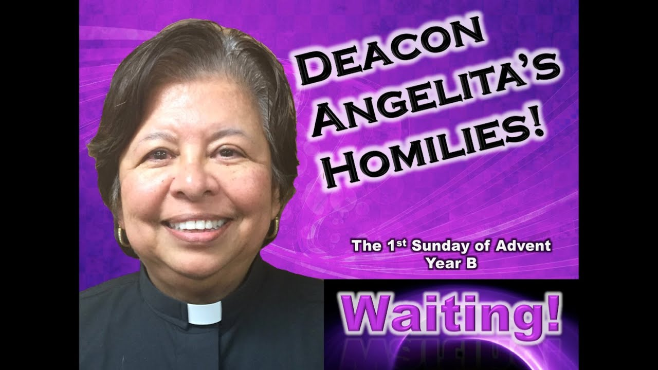 deacon angelita 39 s homily 1st sunday of advent year c. Black Bedroom Furniture Sets. Home Design Ideas