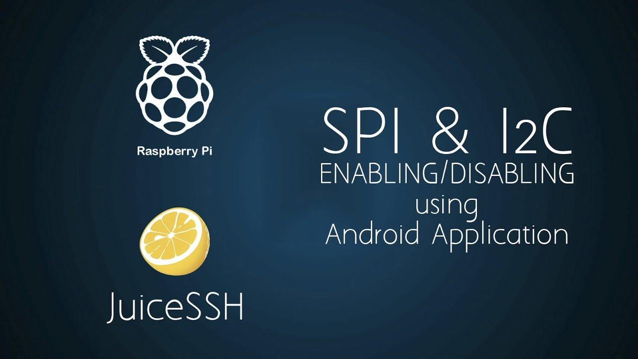 Enabling SPI & I2C in Raspberry Pi 3 using Android Application