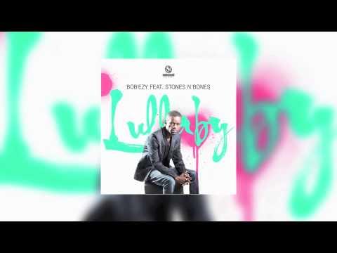 BOB'EZY FT STONES & BONES - Lullaby