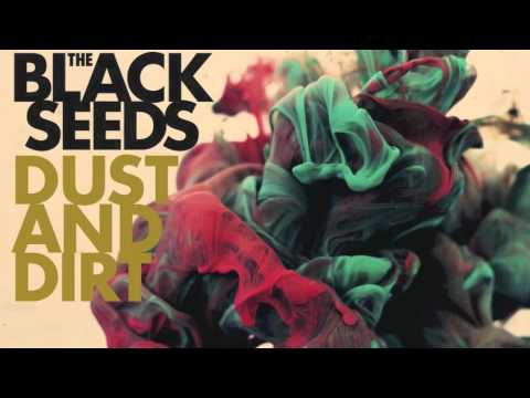 The Black Seeds - Settle Down (Dust And Dirt)