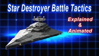 Star Destroyer Battle Tactics - Explained and Animated