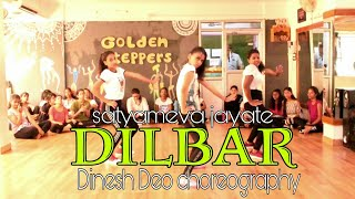 Dilbar | satyameva jayate | Dance choreography | Dinesh Deo | Golden steppers | ranchi | jharkhand
