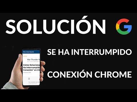 """Cómo Solucionar """"Se Ha Interrumpido la Conexión"""" en Chrome"""