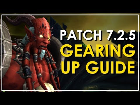 WoW Legion Patch 7.2.5 Gearing Up Guide - Get To iLvl 930 & Beyond!