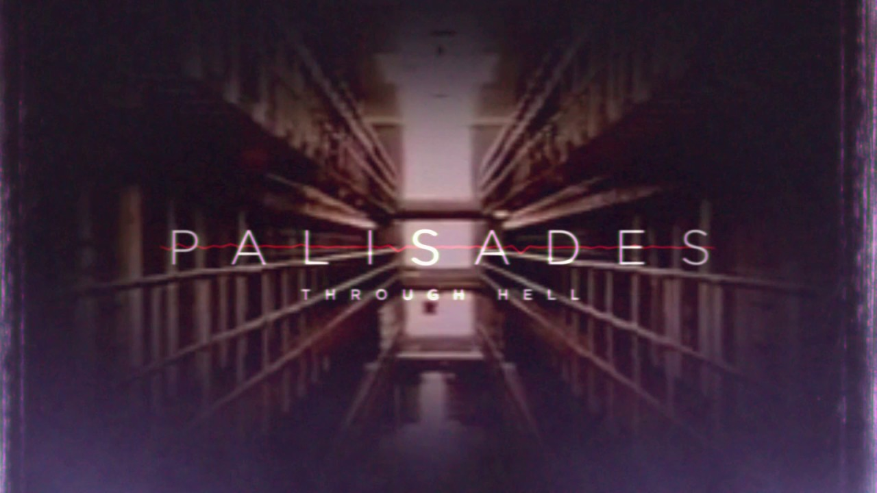 Palisades — Through Hell