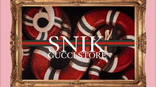 SNIK - GUCCI STORE - Official Audio Release